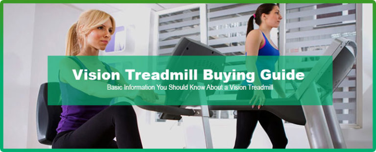 Vision Treadmill Buying Guide